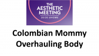 1. Colombian MOB (Mommy Overhauling Body): Advanced Exisional Body Contouring Surgery - HD Tummy Tuck, EVA, Tulua, FIT Mommy - 1.5 CME credits