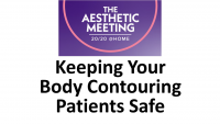 3. Keeping Your Body Contouring Patients Safe: Ten Tips to Better Contouring Strategies and Safer Surgeries - 1 CME credit