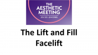 6. The Lift and Fill Facelift – Transforming Facial Rejuvenation - 1 CME credit