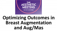 7. Optimizing Outcomes in Breast Augmentation and  Augmentation/ Mastopexy - 2 CME credits