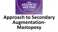 9. Approach to Secondary Augmentation-Mastopexy - 2 CME credits