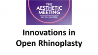 4. Innovations in Open Rhinoplasty: Finesse and Consistency - 2 CME credits