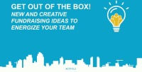Peer-to-Peer Events: Get Out of the Box! New and Creative Fundraising Ideas to Energize Your Team