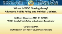 Where is WOC Nursing going? Advocacy, Policy and Political Updates