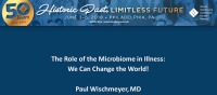 The Role of the Microbiome in Illness: We Can Change the World!
