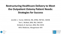 Restructuring Healthcare Delivery to Meet the Outpatient Ostomy Patient Needs: Strategies for Success