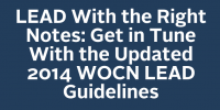 LEAD With the Right Notes: Get in Tune With the Updated 2014 WOCN LEAD Guidelines