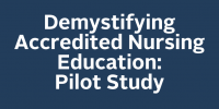 Demystifying Accredited Nursing Education: Pilot Study