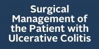 Surgical Management of the Patient with Ulcerative Colitis