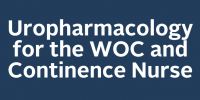 Uropharmacology for the WOC and Continence Nurse