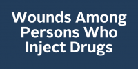 Wounds Among Persons Who Inject Drugs