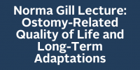 Norma Gill Lecture: Ostomy-Related Quality of Life and Long-Term Adaptations