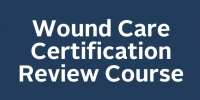 Wound Care Certification Review Course