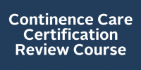 Continence Care Certification Review Course