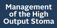 Management of the High Output Stoma