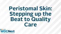 Peristomal Skin: Stepping up the Beat to Quality Care