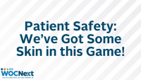 Patient Safety: We've Got Some Skin in this Game!