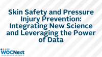 Skin Safety and Pressure Injury Prevention: Integrating New Science and Leveraging the Power of Data