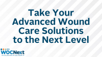 Take Your Advanced Wound Care Solutions to the Next Level