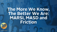 The More We Know, The Better We Are: MARSI, MASD and Friction