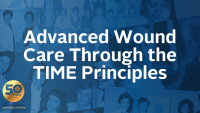 Advanced Wound Care Through the TIME Principles