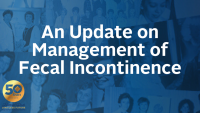 An Update on Management of Fecal Incontinence