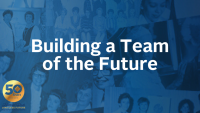 Building a Team of the Future