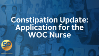 Constipation Update: Application for the WOC Nurse