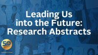 Leading Us into the Future: Research Abstracts