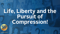 Life, Liberty and the Pursuit of Compression!