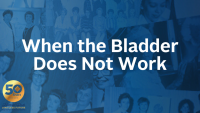 When the Bladder Does Not Work