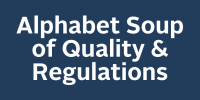Alphabet Soup of Quality & Regulations