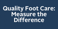 Quality Foot Care: Measure the Difference
