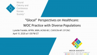 """Glocal"" Perspectives on Healthcare: WOC Practice with Diverse Populations"