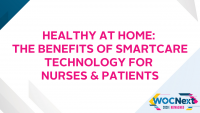 Healthy at Home: The Benefits of SmartCare Technology for Nurses & Patients