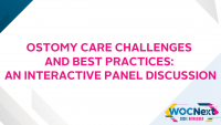Ostomy Care Challenges and Best Practices: An Interactive Panel Discussion