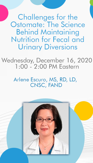 Challenges for the Ostomate: The Science Behind Maintaining Nutrition for Fecal and Urinary Diversions