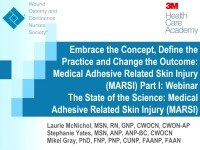 The State of the Science: Medical Adhesive Related Skin Injury (MARSI)