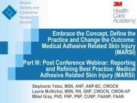 Post-conference Webinar: Reporting and Refining Best Practice: Medical Adhesive Related Skin Injury (MARSI) (Session III of III)