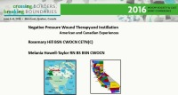 Negative Pressure Wound Therapy and Installation American & Canadian Experiences