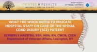 What the WOC Nurse Needs to Educate Hospital Staff Nurses on Care of the Spinal Cord Injury Patient