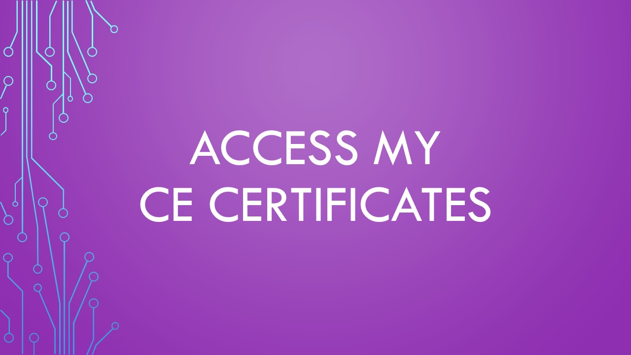 Access My CE Certificates