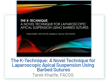 The K-Technique: A Novel Technique for Laparoscopic Apical Suspension Using Barbed Sutures